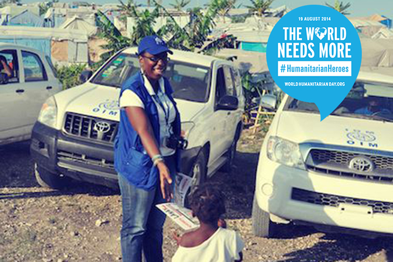 Emmanuelle Deryce, National Operations Officer - HAITI. After the 2010 earthquake, Emmanuelle, as well as numerous Haitians, was homeless. All she could think about was in what way she could help. Two months later she started working with IOM helping the earthquake victims.