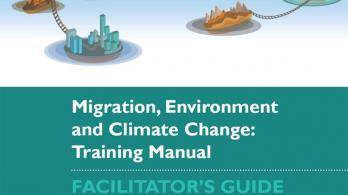 Migration Environment and Climate Change: Training Manual