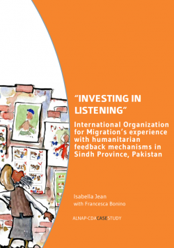 """Investing in Listening"" - International Organization for Migration's experience with humanitarian feedback mechanisms in Sindh Province, Pakistan"
